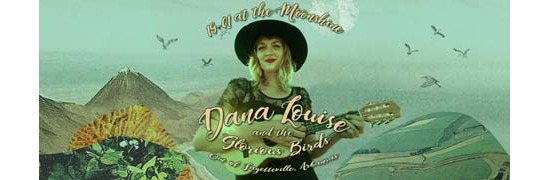 Dana Louise and the Glorious Birds (USA) in Moonshine